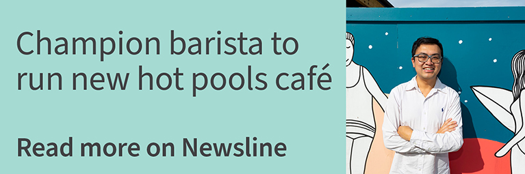 Link to Newsline story about the people who have been chosen to run the new hot pools cafe.